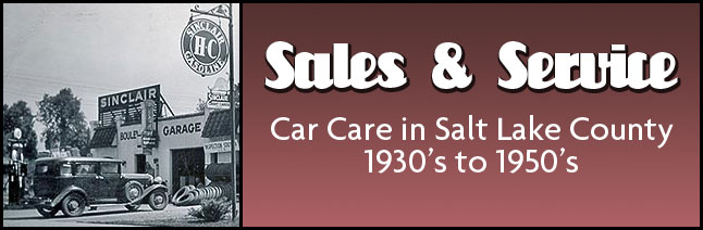Sales and Service, Car care in Salt Lake Couty - 1930's to 1950's